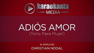 Karaokanta - (TONO MUJER) Christian Nodal - Adiós amor -