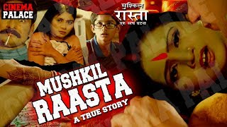 (2019) Upload Full Hindi Movie ll Mushkil Raasta || Hindi Thriller Movie II Cinema Palace