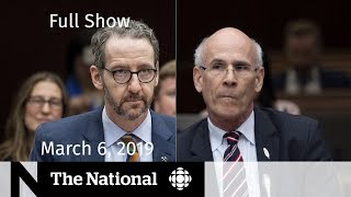 The National for March 6, 2019 — New SNC-Lavalin Testimony, At Issue, Trebek Cancer