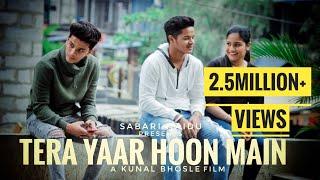 Tera Yaar Hoon Main | Sabari Naidu , Kunal Bhosle | A Story On Friendship | Arijit Singh.