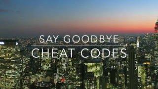 Cheat Codes - Say Goodbye (Fan Lyric Video)