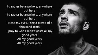 Good Years lyrics - Zayn Malik