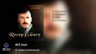 Recep Güney - Sewi