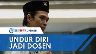 Ustaz Abdul Somad UAS Putuskan Undur Diri Jadi Dosen UIN dan PNS, Ini Alasannya