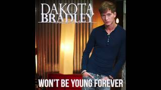 """Dakota Bradley - """"Won't Be Young Forever"""" Official Audio"""
