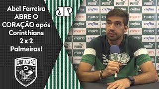 Abel Ferreira abre o coração após duelo com o Corinthians