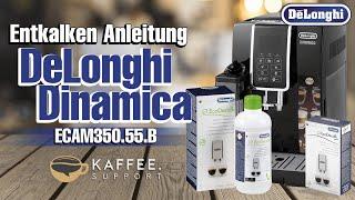 DeLonghi Dinamica ECAM350 .55.B Entkalken Anleitung