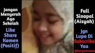 Jangan Menyerah Ayo Sekolah Full Sinopal (Aisyah)