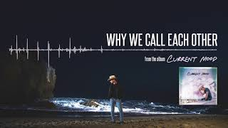 Dustin Lynch - Why We Call Each Other (Official Audio)