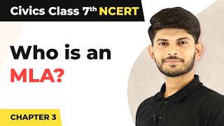 Who is an MLA? | How the State Government Works | Civics | Class 7 | Magnet Brains