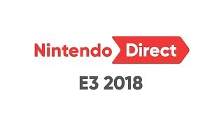 NintendoDirect:E32018