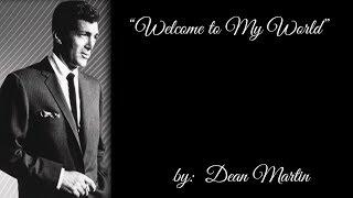 Welcome to My World (w/lyrics)  ~  Dean Martin