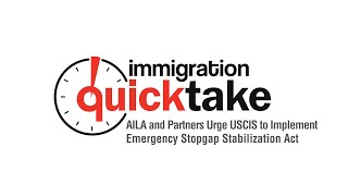 AILA and Partners Urge USCIS to Implement Emergency Stopgap Stabilization Act