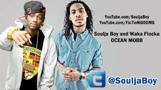 Soulja Boy & Waka Flocka Flame  Ocean Mobb