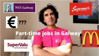 Part-time Jobs In Galway, Ireland | How Much Money You Can Earn | Tips And Tricks