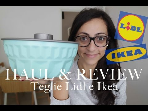 haul & Review | teglie Lidl e Ikea | CasaSuperStar