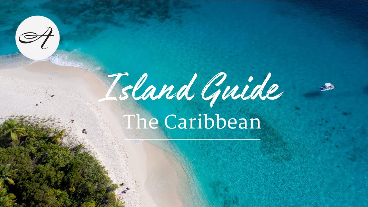 Island Guide: The Caribbean