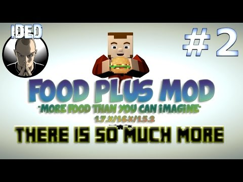 Food Plus Mod Tutorial - There is so much more - Minecraft Mod