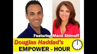 Douglas Haddad's Empower-Hour (with Marci Shimoff)