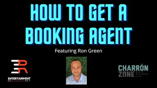 HOW TO GET A BOOKING AGENT in 2021 (w/ Ron Green)💸🎸🌟