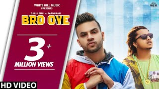 Bro Oye (Full Song) | Gur Sidhu ft Pardhaan | New Punjabi Songs 2019 | White Hill Music
