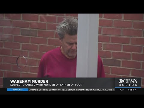 Wareham Man Charged With Killing Father Of Four