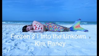 Frozen 2 - 'Into the Unknown' M/V - By Kim Raney
