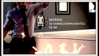 SomeKindaWonderful - Reverse - by @chestersee