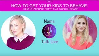 How To Get Your Kids To Behave: 5 Language Tricks That Work Like Magic