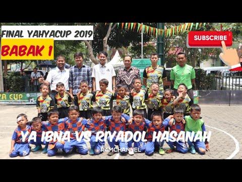 Final yahyacup 2019 - Ya Ibna Vs Riyadol Hasanah (babak 1)