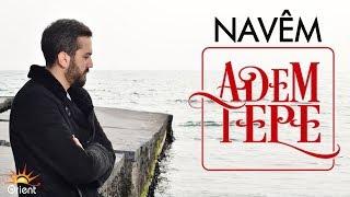 Adem Tepe - Navem ( Official Video )