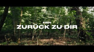 FINN   Zurück Zu Dir (Official Video)