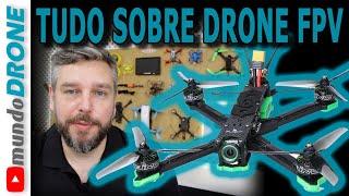 TUDO SOBRE DRONES DE FPV e como começar SEM GASTAR MUITO!