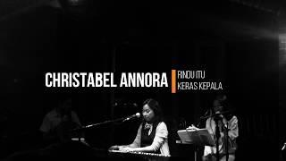 Christabel Annora - Rindu Itu Keras Kepala (Intimate Session, Live)