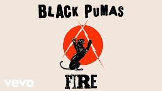 Black Pumas - Fire (Official Audio)