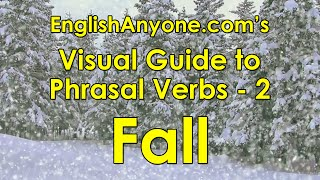 Phrasal Verbs with Fall - Visual Guide to Phrasal Verbs from EnglishAnyone.com