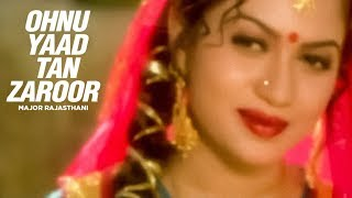 """Ohnu Yaad Tan Zaroor"" Major Rajasthani 