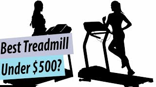 Best Treadmill Under $500 | Top 5 Affordable Treadmill Reviews