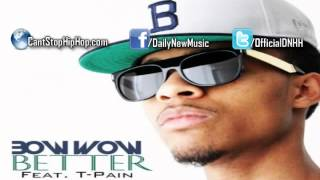 Bow Wow - Better ft. T-Pain