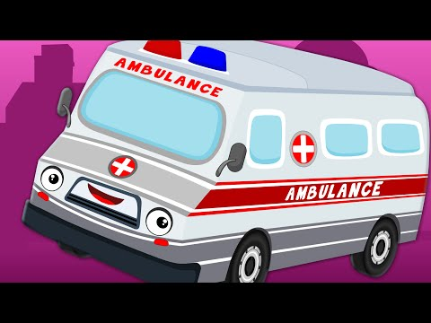 Ambulance Song | Vehicle Nursery Rhymes | Videos For Kids