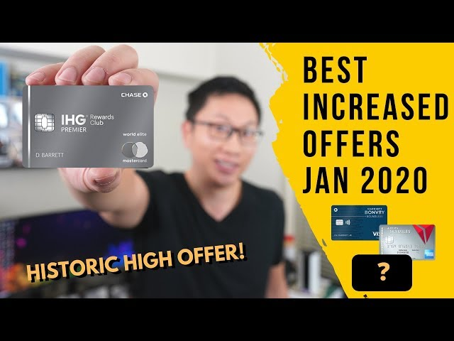 Best Increased Card Offers Jan 2020 (IHG Historic High Offer!)