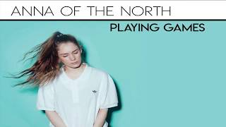 Anna Of The North   Playing Games (lyrics)
