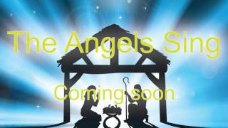 The Angels Sing A Song Of Joy Christmas song 2015