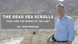 The Dead Sea Scrolls: Paul And The Works Of The Law