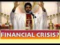 Fr Antony Parankimalil VC - Financial Crisis?