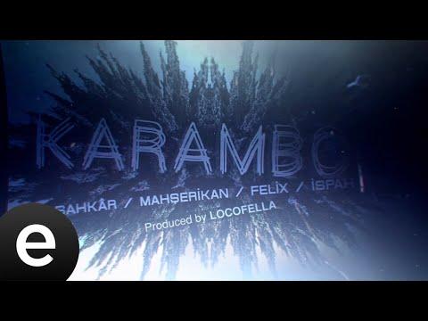 Mahşerikan Ft. Şahkâr & Felix & İspah (Sokak 14) - Karambol - (Tipografik Video) Sözleri