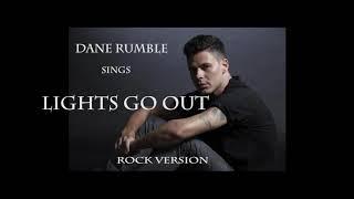 Dane Rumble Lights go out Rock version