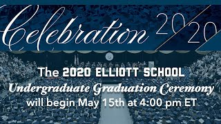 GWU Elliott School of International Affairs Undergraduate Graduation Ceremony 2020