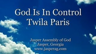 God is in Control by Twila Paris with Lyrics
