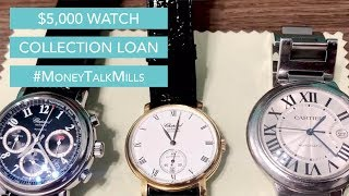 We Loaned $5,000 on this Watch Collection